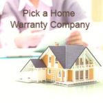 Pick a Home Warranty Company