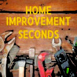 Home Improvement Seconds