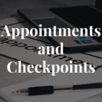 Appointments and Checkpoints